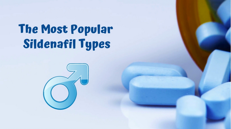 The Most Popular Sildenafil Types
